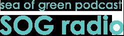 sea of green podcast -SOG radio-